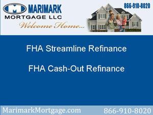 FHA Streamline Refinance and FHA Cash-Out Refinance